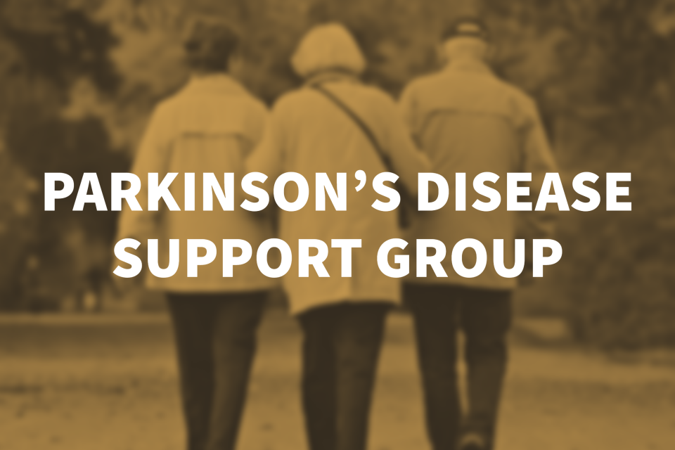 On Hold: PARKINSON'S SUPPORT GROUP MEETING